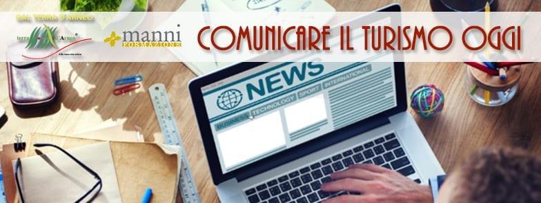Comunicare il turismo oggi - L'evento accreditato dall'ordine dei giornalisti della Puglia  a cura di GAL Terra d'Arneo e Manni Editori