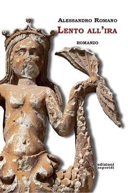 """Presentazione libro """"Lento all'ira"""" di Alessandro Romano"""