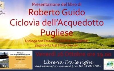 """""""Ciclovìa dell'Acquedotto Pugliese"""" – Presentazione del libro di Roberto Guido"""