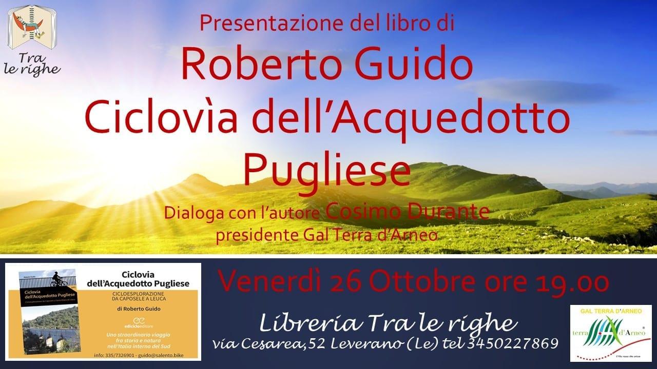 """""""Ciclovìa dell'Acquedotto Pugliese"""" - Presentazione del libro di Roberto Guido"""