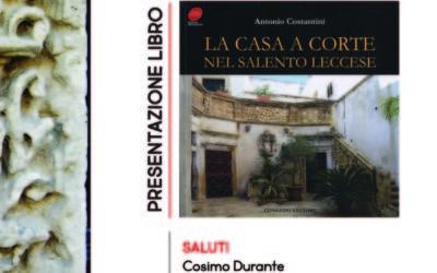 """Presentazione libro """"La casa a corte nel Salento leccese"""" di A. Costantini"""